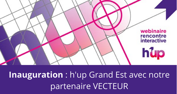 bandeau Webinaire Inauguration h'up Grand Est